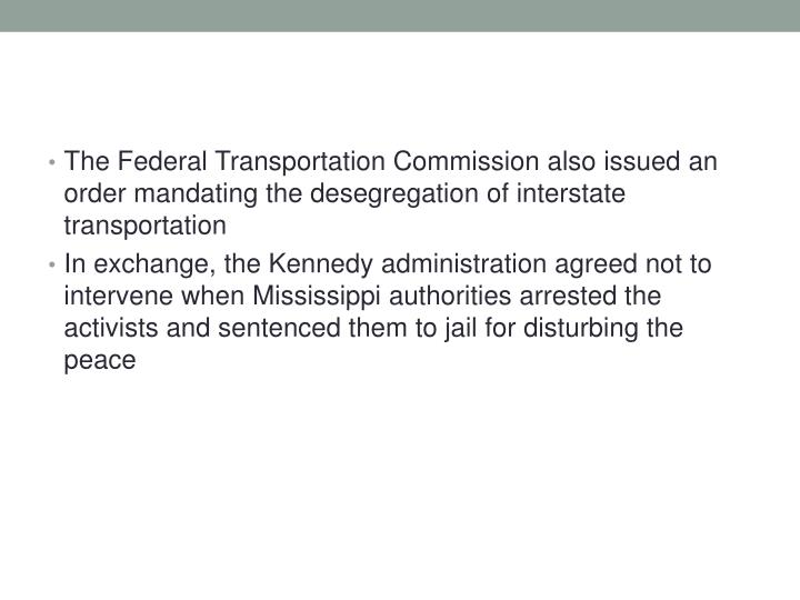 The Federal Transportation Commission also issued an order mandating the desegregation of interstate transportation