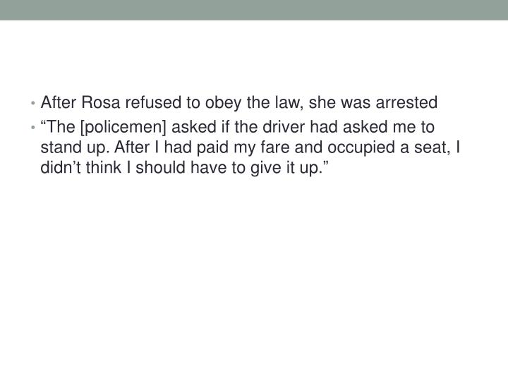 After Rosa refused to obey the law, she was arrested
