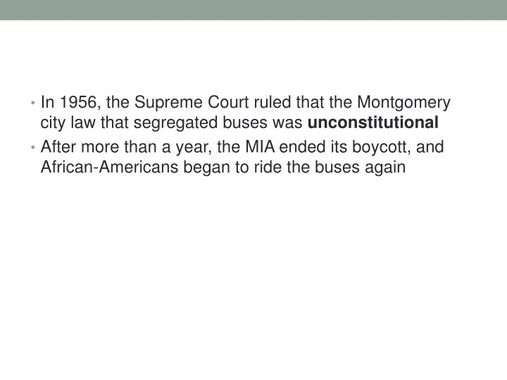 In 1956, the Supreme Court ruled that the Montgomery city law that segregated buses was