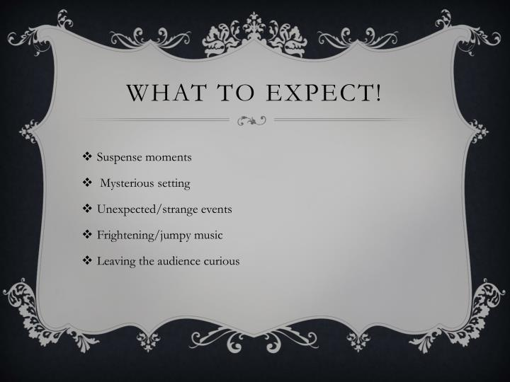 What to expect!