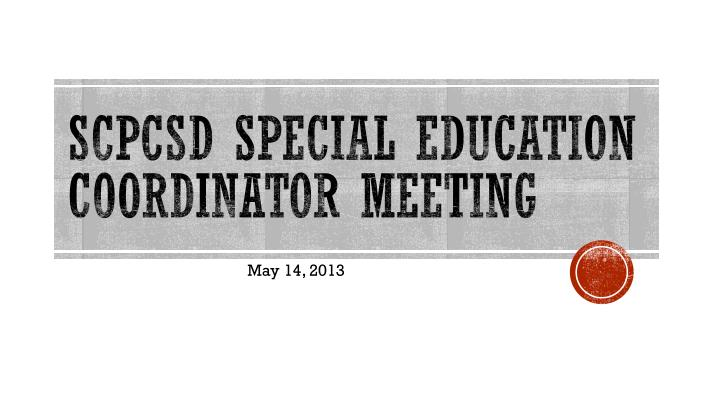 Scpcsd special education coordinator meeting