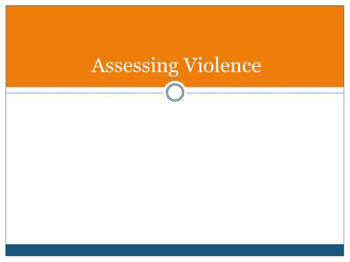 Assessing Violence