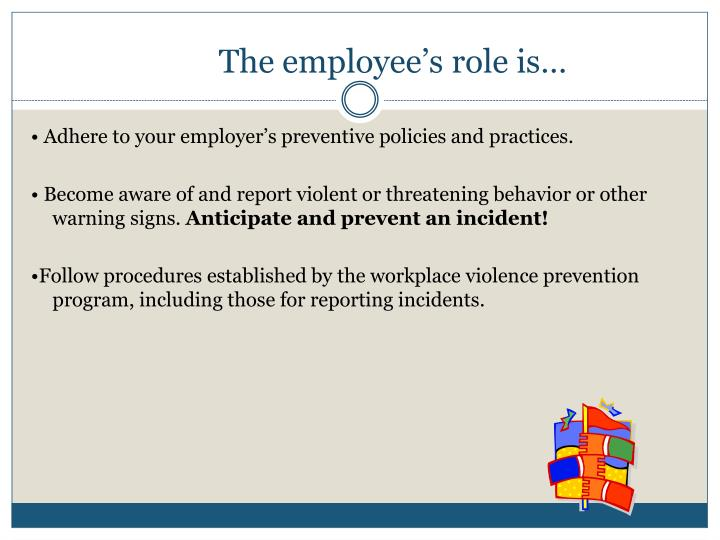 The employee's role is…