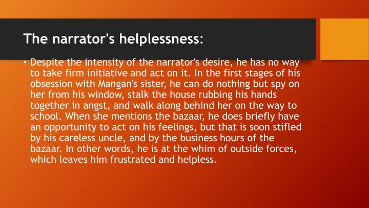 The narrator's helplessness