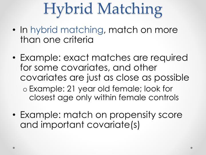 Hybrid Matching