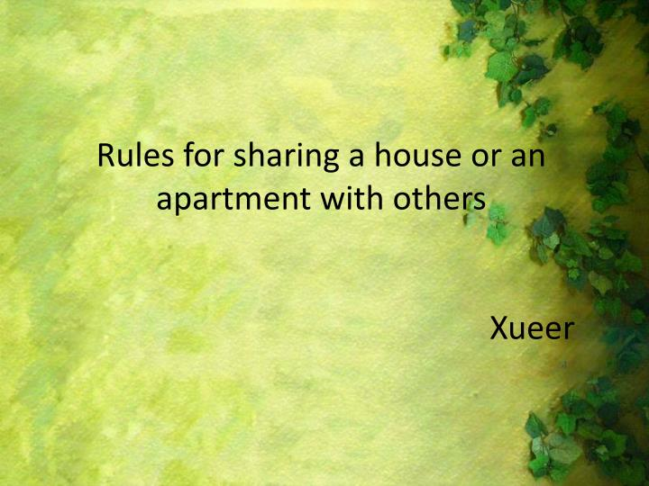 Rules for sharing a house or an apartment with others xueer