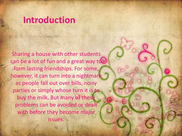 Sharing a house with other students can be a lot of fun and a great way to form lasting friendships....