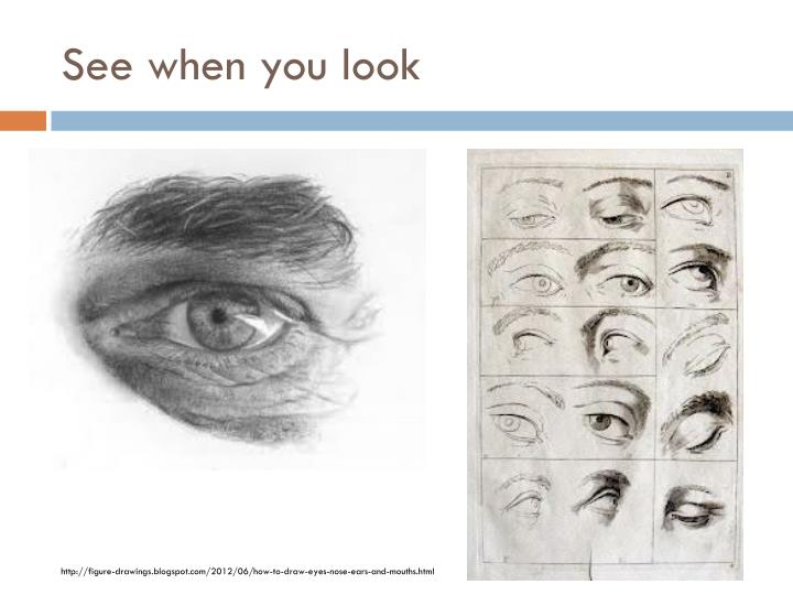 See when you look
