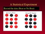 a statistical experiment