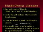 friendly observer simulation