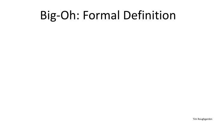 Big-Oh: Formal Definition