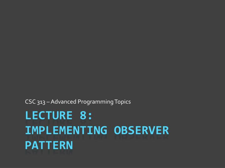 CSC 313 – Advanced Programming Topics