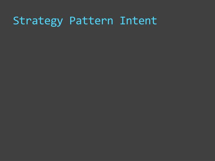 Strategy Pattern Intent