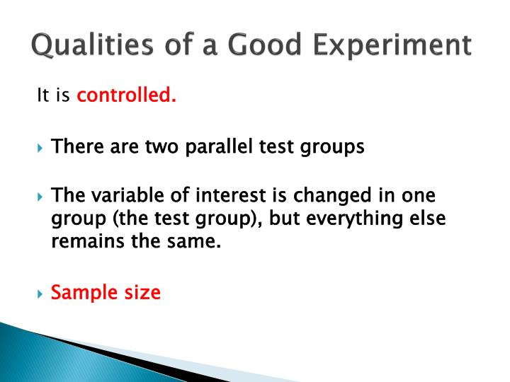 Qualities of a Good Experiment