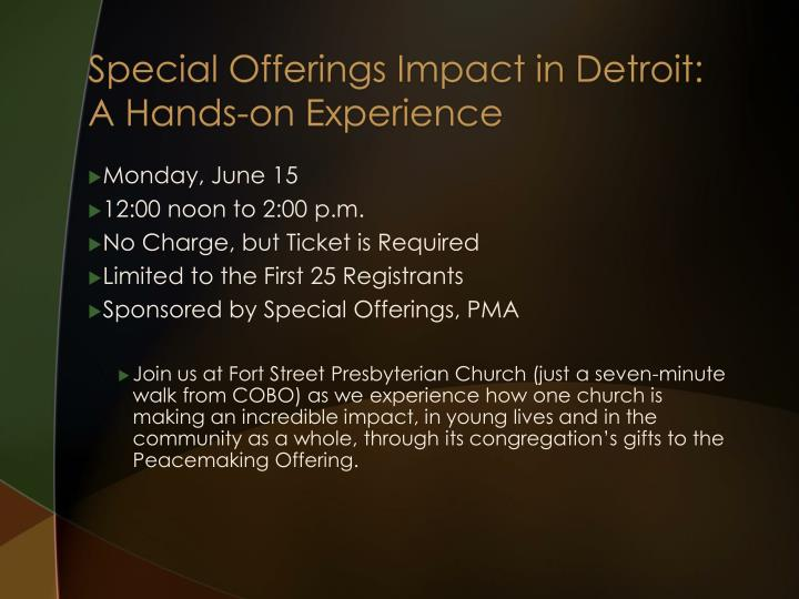 Special Offerings Impact in Detroit: A Hands-on Experience