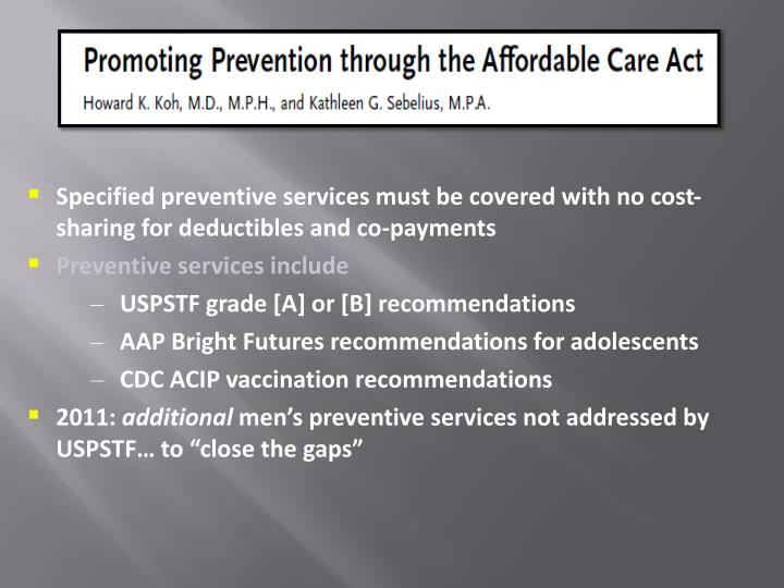Specified preventive services must be covered with no cost-sharing