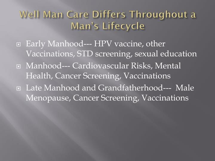 Well Man Care Differs Throughout a Man's Lifecycle