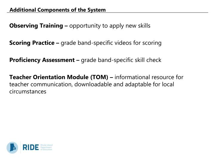 Additional Components of the System