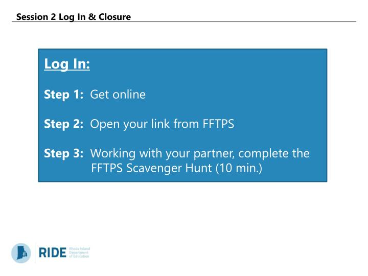 Session 2 Log In & Closure