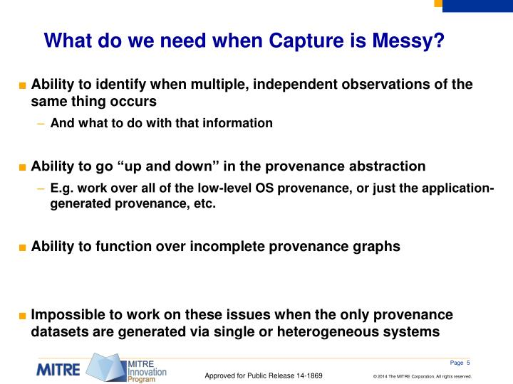 What do we need when Capture is Messy?