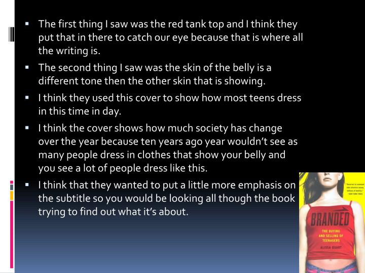 The first thing I saw was the red tank top and I think they put that in there to catch our eye because that is where all the writing is.