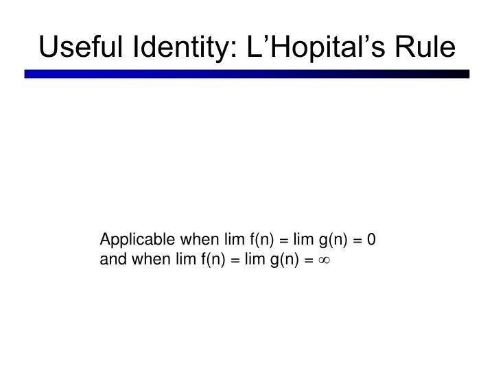 Useful Identity: L'Hopital's Rule
