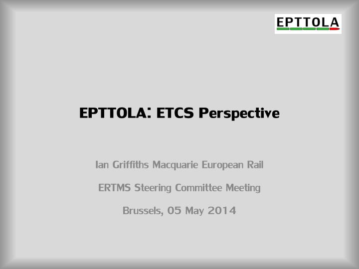 EPTTOLA: ETCS Perspective