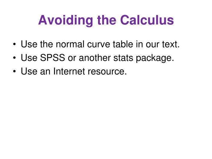 Avoiding the Calculus