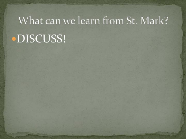 What can we learn from St. Mark?