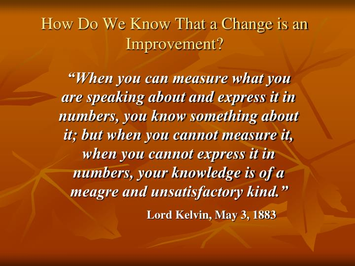 How Do We Know That a Change is an Improvement?
