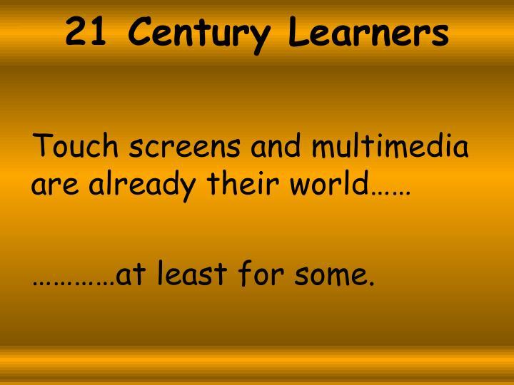 21 Century Learners