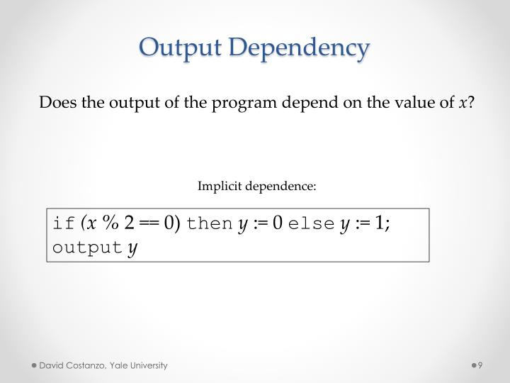 Output Dependency
