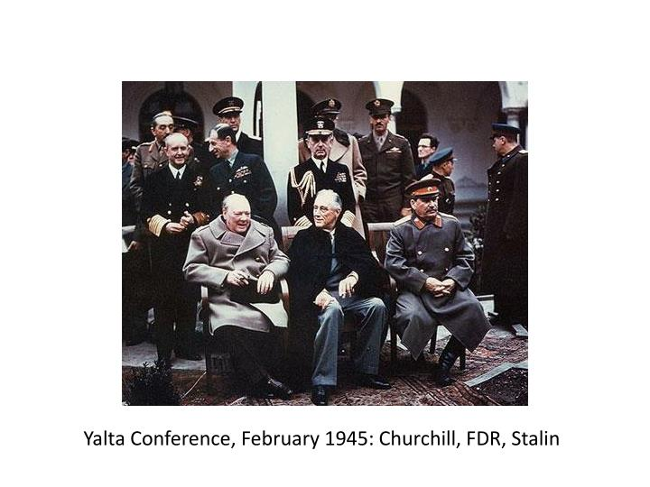 Yalta Conference, February 1945: Churchill, FDR, Stalin