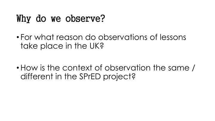 Why do we observe?