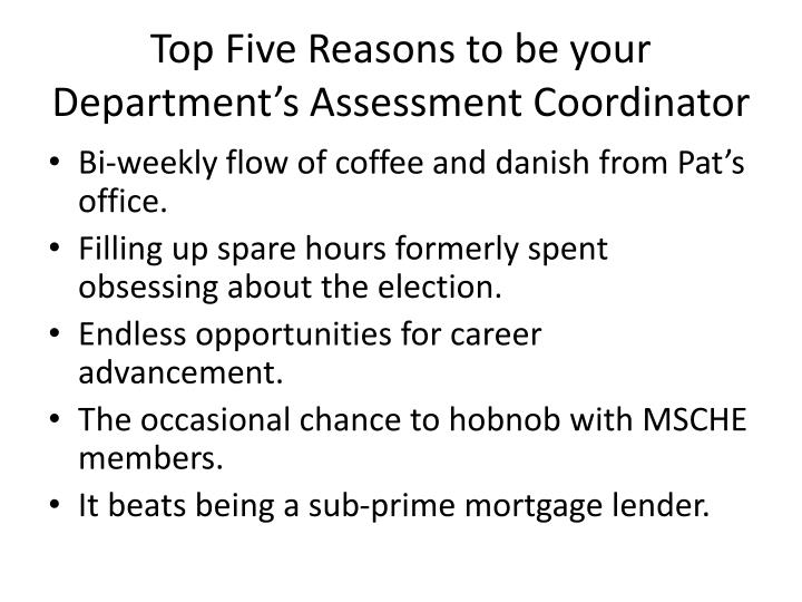 Top Five Reasons to be your Department's Assessment Coordinator