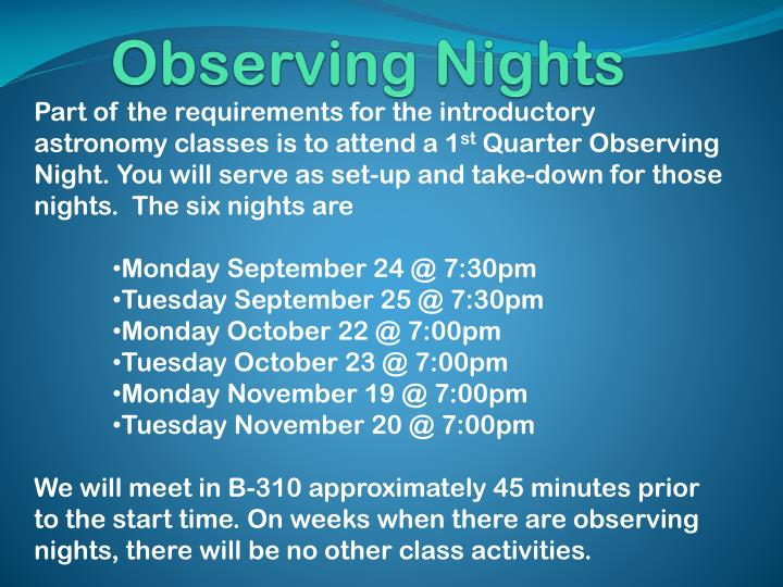 Part of the requirements for the introductory astronomy classes is to attend a 1