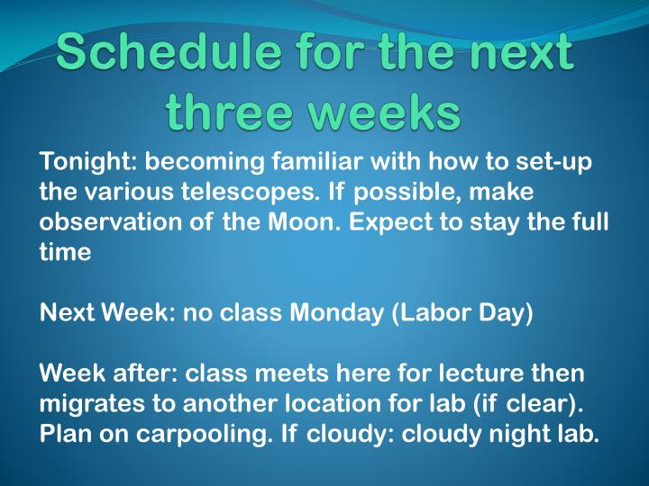 Schedule for the next three weeks