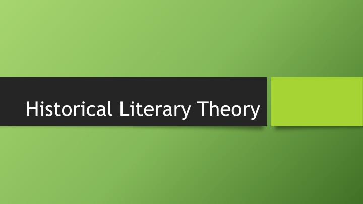 Historical literary theory