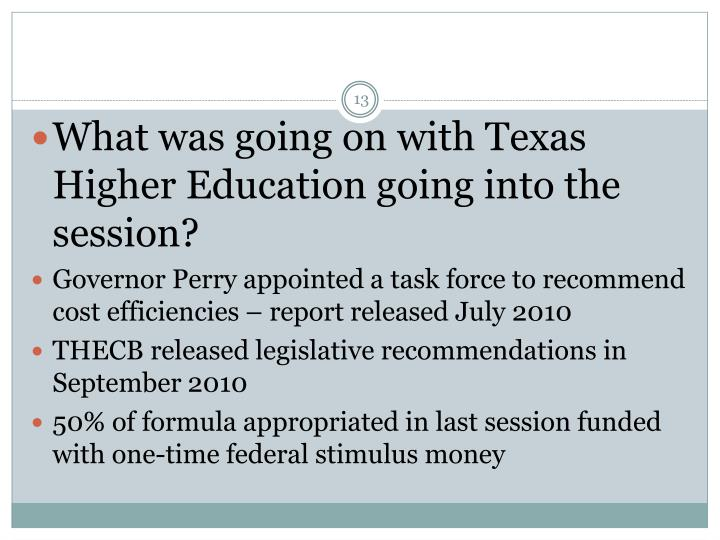 What was going on with Texas Higher Education going into the session?