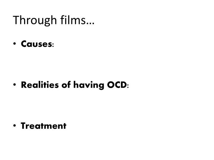 Through films…