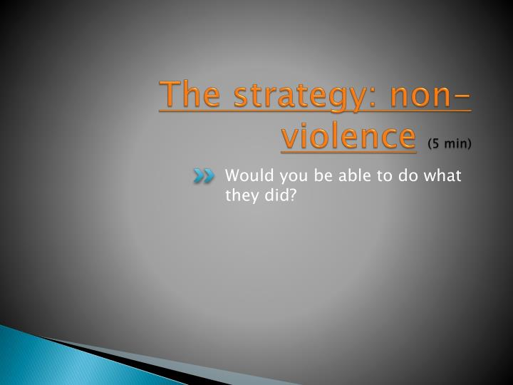 The strategy: non-violence