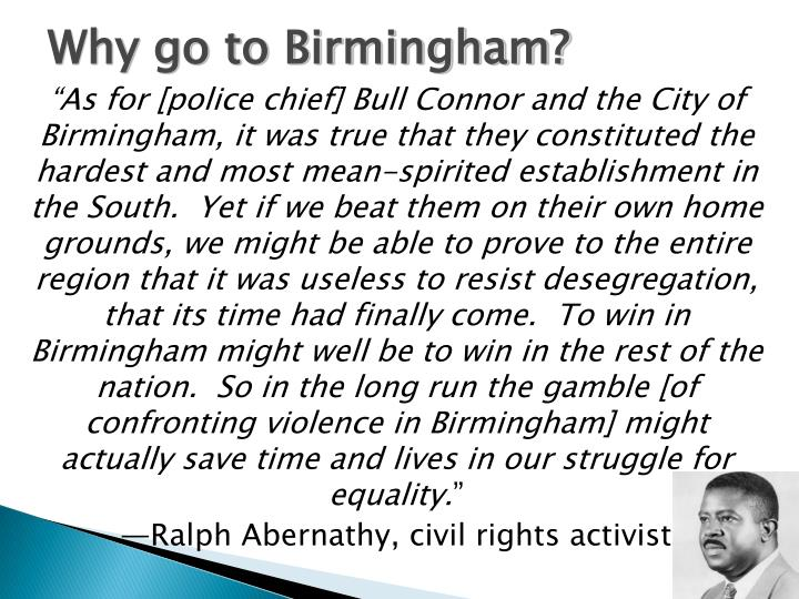 Why go to Birmingham?