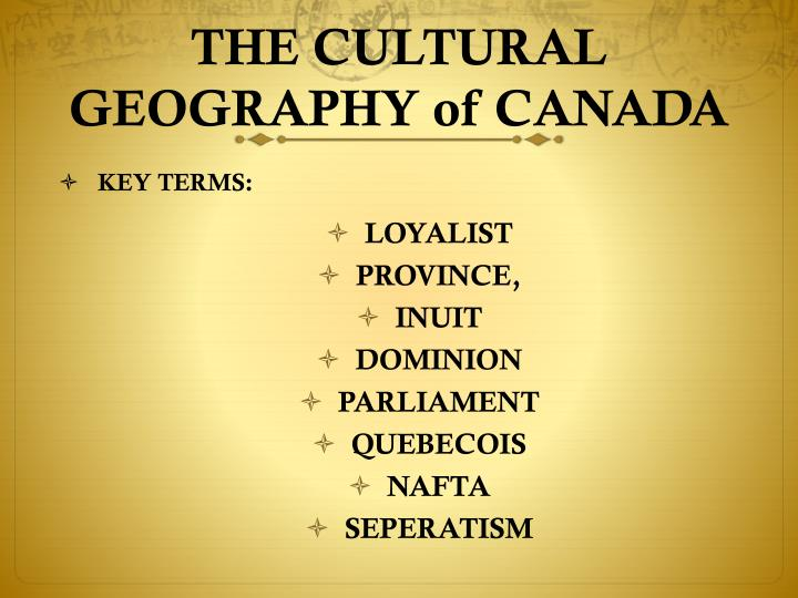 THE CULTURAL GEOGRAPHY of CANADA