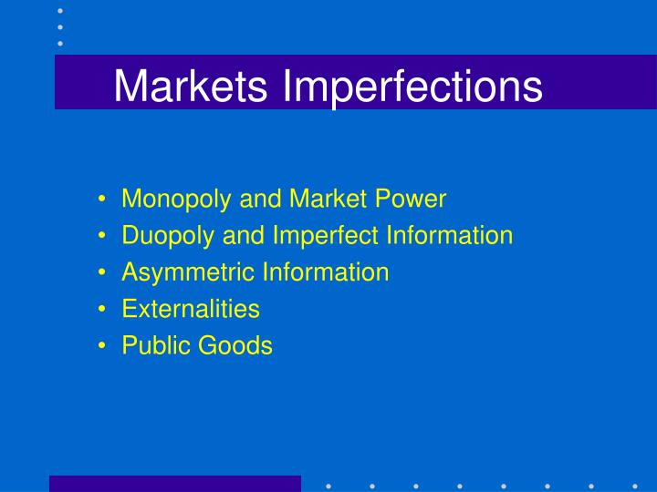 Markets Imperfections