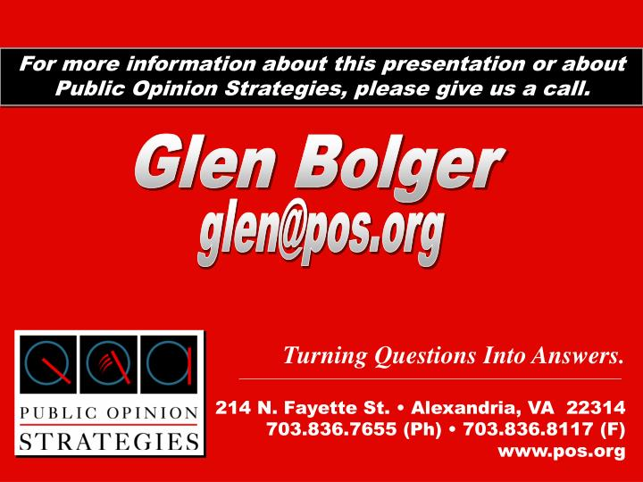For more information about this presentation or about Public Opinion Strategies, please give us a call.