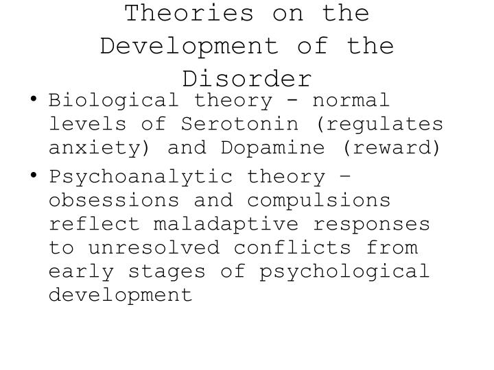 Theories on the Development of the Disorder
