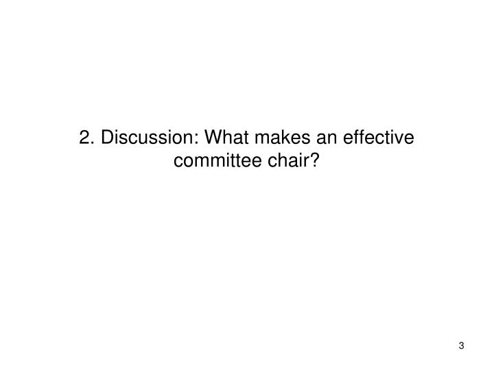 2. Discussion: What makes an effective committee chair?