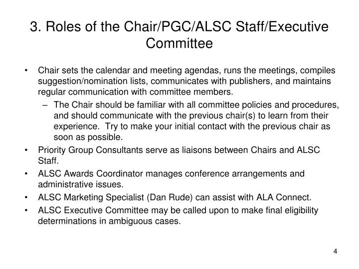 3. Roles of the Chair/PGC/ALSC Staff/Executive Committee