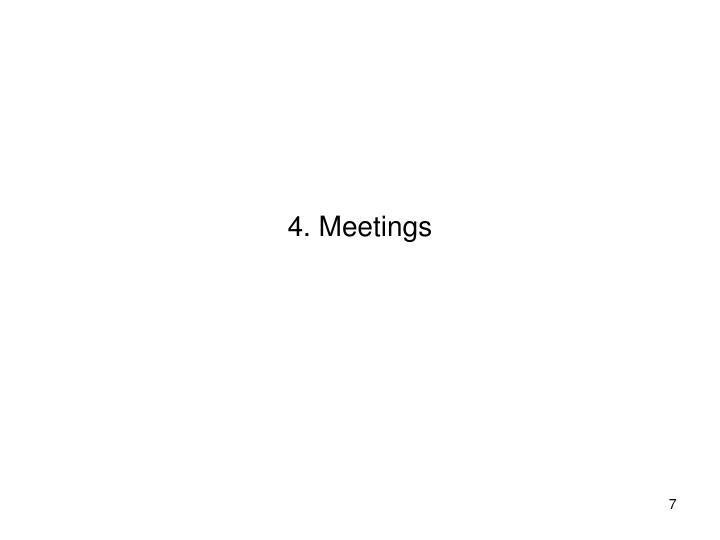 4. Meetings