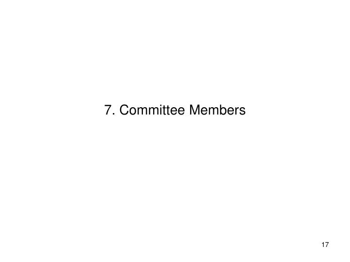 7. Committee Members